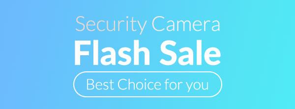 Security Camera Flash Sale